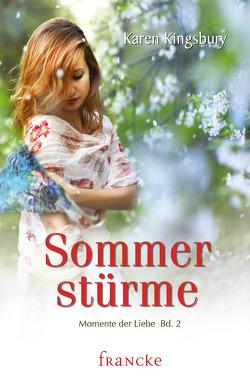 Sommerstürme von Kingsbury,  Karen, Rohleder,  Cornelia