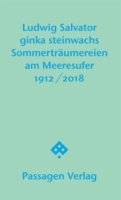 Sommerträumereien am Meeresufer von Salvator,  Ludwig, Steinwachs,  Ginka