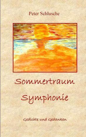 Sommertraum Symphonie von Schlusche,  Peter