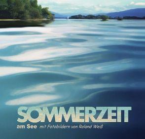 Sommerzeit am See von Weiss,  Roland
