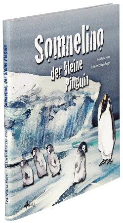 Somnelino der kleine Pinguin von Horn,  Eva M, Klotzki-Progri,  Kathrin