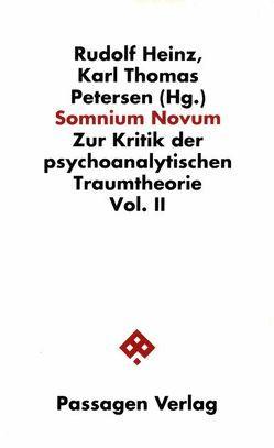 Somnium novum. Zur Kritik der psychoanalytischen Traumtheorie / Somnium novum. Zur Kritik der psychoanalytischen Traumtheorie von Heinz,  Rudolf, Petersen,  Karl Th