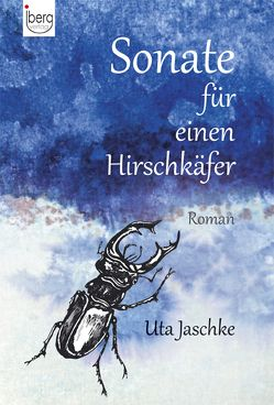 Sonate für einen Hirschkäfer von arsmuri Einbeck, Hötzel,  Barbara, Jaschke,  Uta