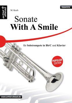 Sonate – With a Smile – für Solotrompete (Bb & C) und Klavier. von Koch,  Michael