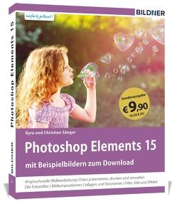 Sonderausgabe: Photoshop Elements 15 – Das umfangreiche Praxisbuch! von Sänger,  Christian, Sänger,  Kyra
