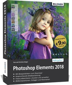 Sonderausgabe: Photoshop Elements 2018 – Das umfangreiche Praxisbuch von Sänger,  Christian, Sänger,  Kyra