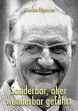 Sonderbar, aber wunderbar geführt von Dück Sawatzky,  Rudolf, Penner,  Beate