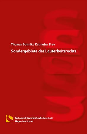 Sondergebiete des Lauterkeitsrechts von Frey,  Katharina, Gräfin von Schlieffen,  Katharina, Schmitz,  Thomas, Zwiehoff,  Gabriele