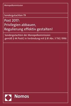 Sondergutachten 79: Post 2017: Privilegien abbauen, Regulierung effektiv gestalten! von Monopolkommission