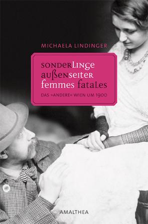 Sonderlinge, Außenseiter, Femmes fatals von Lindinger,  Michaela