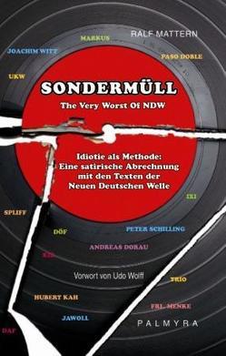 Sondermüll – The Very Worst Of NDW von Mattern,  Ralf, Wolff,  Udo