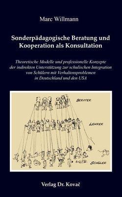 Sonderpädagogische Beratung und Kooperation als Konsultation von Willmann,  Marc