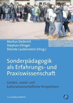 Sonderpädagogik als Erfahrungs- und Praxiswissenschaft von Dederich,  Markus, Ellinger,  Stephan, Laubenstein,  Désirée