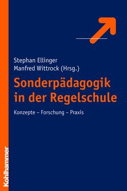 Sonderpädagogik in der Regelschule von Ellinger,  Stephan, Wittrock,  Manfred