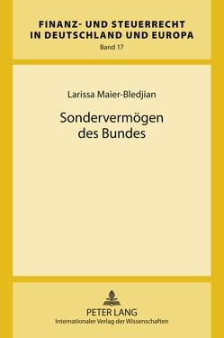 Sondervermögen des Bundes von Maier-Bledijan,  Larissa