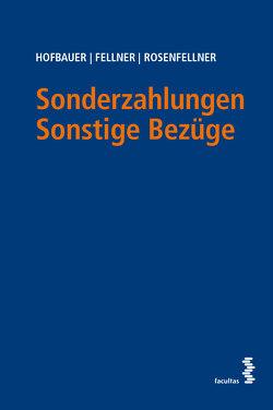 Sonderzahlungen von Fellner,  Walter, Hofbauer,  Josef, Rosenfellner,  Rafaela
