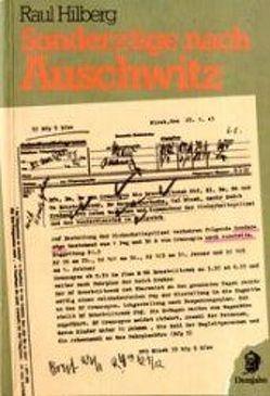 Sonderzüge nach Auschwitz von Hilberg,  Raul, Rückerl,  Adalbert, Schleicher,  Gisela