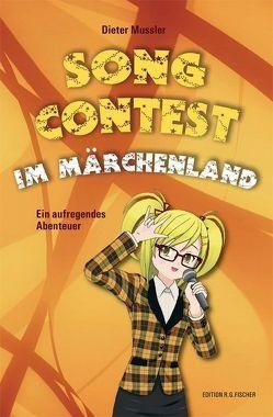 Song Contest im Märchenland von Mussler,  Dieter