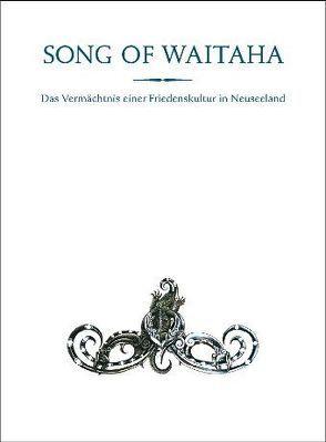 Song of Waitaha von Altmann,  Winfried, Te Porohau Ruka Te Korako
