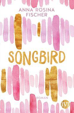 Songbird von Fischer,  Anna Rosina