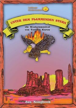 Songbook: Unter dem flammenden Stern von Karow,  Torsten