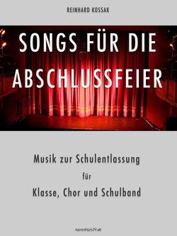 Songs für die Abschlussfeier / Songs für die Abschlussfeier (Multimedia-iBook) von Kossak,  Reinhard