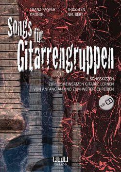 Songs für Gitarrengruppen von Krönig,  Franz Kasper, Neubert,  Thorsten