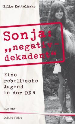 "Sonja ""negativ – dekadent"" von Kettelhake,  Silke"