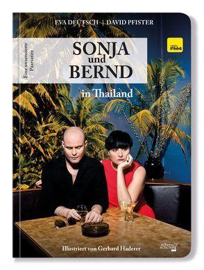 Sonja und Bernd in Thailand von Deutsch,  Eva, Haderer,  Gerhard, Pfister,  David