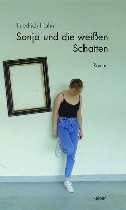 Sonja und die weißen Schatten von Hahn,  Friedrich