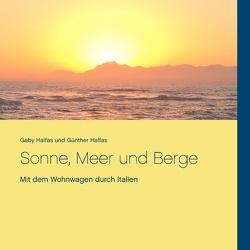Sonne, Meer und Berge von Halfas,  Gaby, Halfas,  Günther