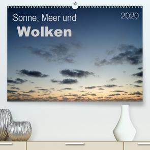 Sonne, Meer und Wolken (Premium, hochwertiger DIN A2 Wandkalender 2020, Kunstdruck in Hochglanz) von Bade,  Uwe