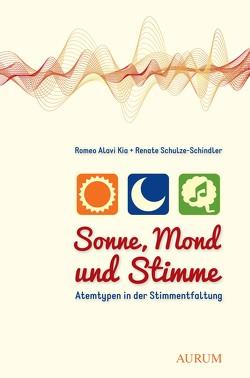 Sonne, Mond und Stimme von Kia,  Romeo Alavi, Schulze-Schindler,  Renate