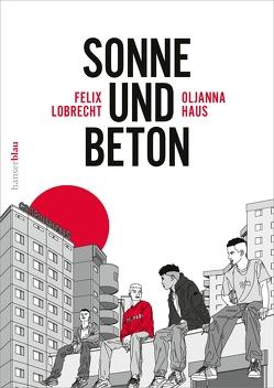 Sonne und Beton – Die Graphic Novel von Haus,  Oljanna, Lobrecht,  Felix