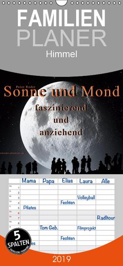 Sonne und Mond – faszinierend und anziehend – Familienplaner hoch (Wandkalender 2019 , 21 cm x 45 cm, hoch) von Roder,  Peter
