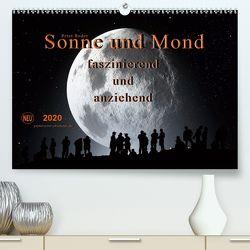 Sonne und Mond – faszinierend und anziehend (Premium, hochwertiger DIN A2 Wandkalender 2020, Kunstdruck in Hochglanz) von Roder,  Peter