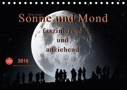 Sonne und Mond – faszinierend und anziehend (Tischkalender 2018 DIN A5 quer) von Roder,  Peter