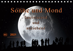 Sonne und Mond – faszinierend und anziehend (Tischkalender 2021 DIN A5 quer) von Roder,  Peter