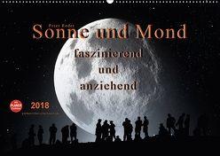 Sonne und Mond – faszinierend und anziehend (Wandkalender 2018 DIN A2 quer) von Roder,  Peter