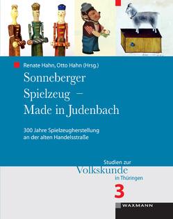 Sonneberger Spielzeug – Made in Judenbach von Hahn,  Otto, Hahn,  Renate