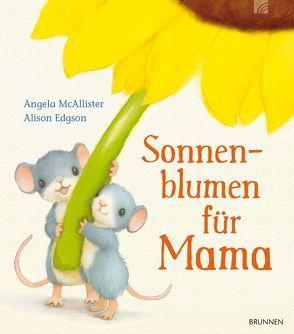 Sonnenblumen für Mama von Edgson,  Alison, McAllister,  Angela