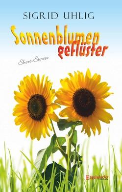 Sonnenblumengeflüster von Uhlig,  Sigrid