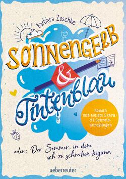 Sonnengelb & Tintenblau oder: Der Sommer, in dem ich zu schreiben begann von Zoschke,  Barbara