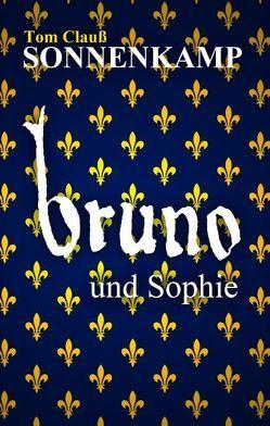 Sonnenkamp – Bruno und Sophie von Clauß,  Tom