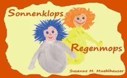 SONNENKLOPS REGENMOPS von Muehlhauser,  Susanne M
