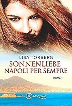 Sonnenliebe – Napoli per sempre von Torberg,  Lisa