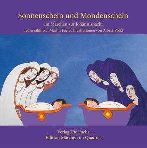 Sonnenschein und Mondenschein von Fuchs,  Martin, Völkl,  Albert