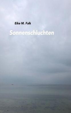 Sonnenschluchten von Falk,  Eike M.