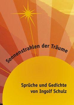 Sonnenstrahlen der Träume von Schulz,  Ingolf