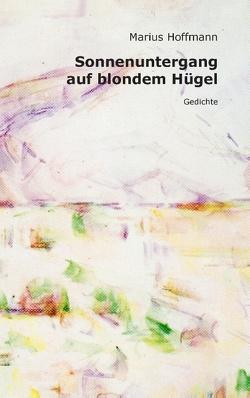Sonnenuntergang auf blondem Hügel von Hoffmann,  Marius